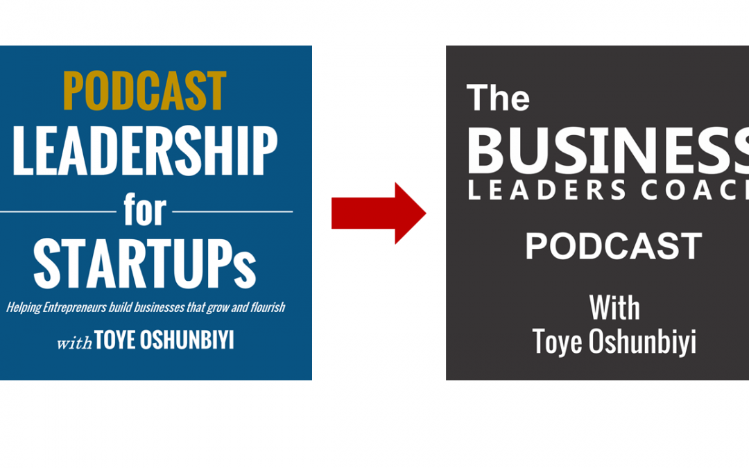 20: Re-brand from Leadership for Startups to The Business Leaders Coach