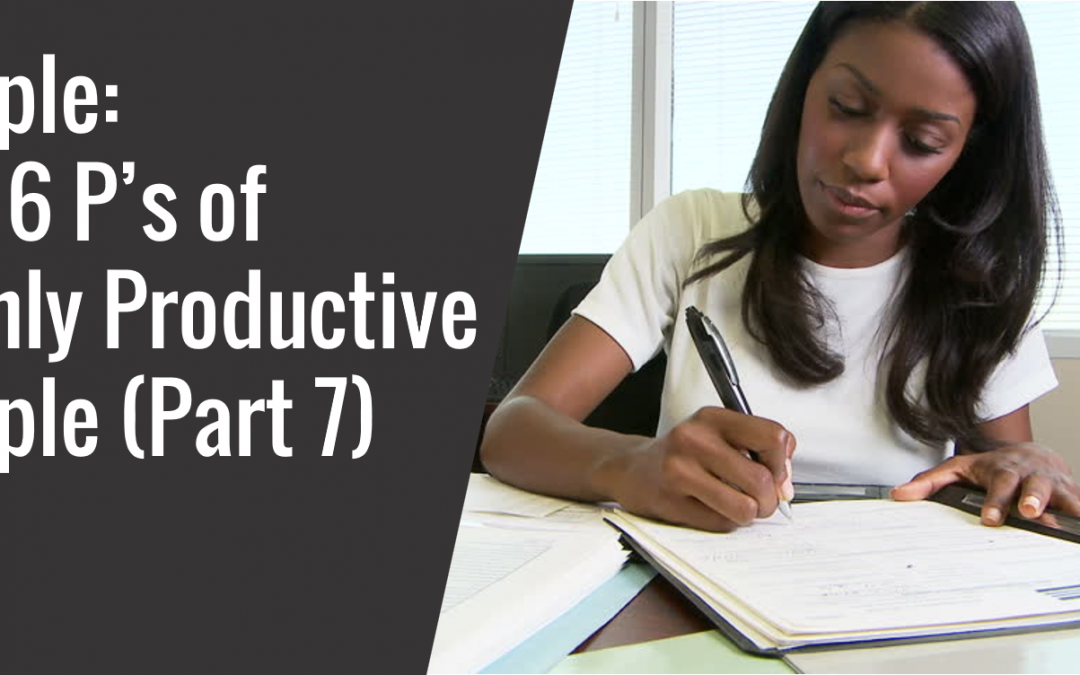 13: People – The 6 P's of Highly Productive People (Part 7)