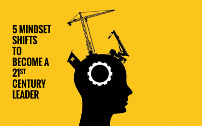 5 Mindset Shifts to become a 21st Century Leader